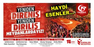 """15 Temmuz gecesi Esenler'de yüz binler """"Diriliş Nöbeti"""" tutacak"""