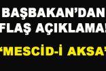 Başbakan'dan Flaş Açıklama! Mescid-i Aksa