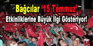Bağcılar '15 Temmuz' Etkinliklerine Büyük İlgi Gösteriyor!