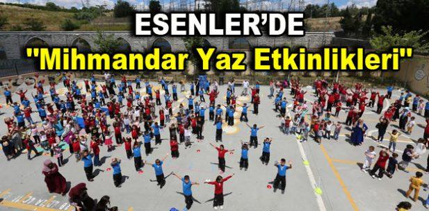 """Esenler'de """"Mihmandar Yaz Etkinlikleri"""" kapsamında 6 bin öğrenci eğitim alıyor"""