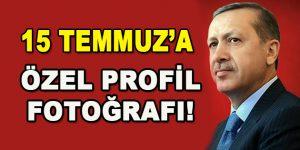 Erdoğan'dan 15 Temmuz'a Özel Profil Fotoğrafı!