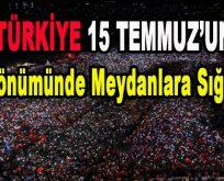 Türkiye 15 Temmuz'un Yıl Dönümünde Meydanlara Sığmadı