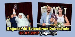 Bağcılar'da Evlendirme Dairesi'nde 07.07.2017 çılgınlığı!