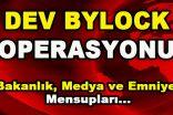 Dev Bylock Operasyonu! Bakanlık, Medya ve Emniyet Mensupları…
