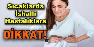 Sıcaklarda İshalli Hastalıklara Dikkat!