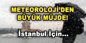 Meteoroloji'den Büyük Müjde! İstanbul için…