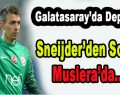 G.Saray'da Deprem! Sneijder'den Sonra Muslera'da…