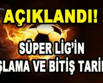 Süper Lig'in Başlama ve Bitiş Tarihi Açıklandı!