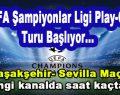 UEFA Şampiyonlar Ligi Play Off Turu Başlıyor…