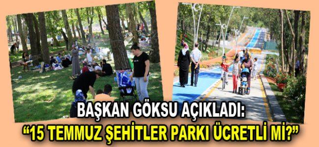 """Göksu açıkladı: """"15 Temmuz Şehitler Parkı otoparkı ücretli mi olacak?"""""""