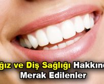 Ağız ve Diş Sağlığı hakkında merak edilenler
