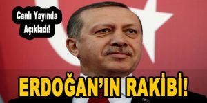 Canlı Yayında Açıkladı! Erdoğan'ın Rakibi!