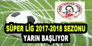 Süper Lig 2017-2018 Sezonu Yarın Başlıyor