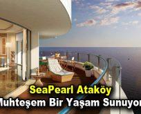 İstanbulluların Dönüm Noktası Sea Pearl Ataköy