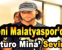 Yeni Malatyaspor'da Arturo Mina Sevinci