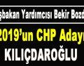 Bozdağ: 2019'un CHP Adayı Kılıçdaroğlu