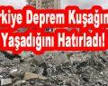 Türkiye Deprem Kuşağında Yaşadığını Hatırladı!