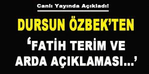 Dursun Özbek'ten 'Fatih Terim ve Arda Açıklaması…'