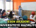 Esen Akademi Üniversiteye Hazırlıyor