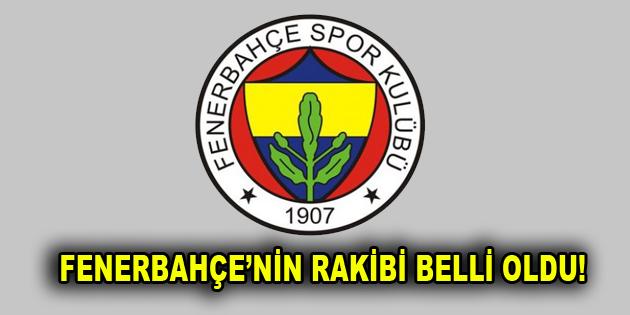 Fenerbahçe'nin Avrupa'daki rakibi belli oldu