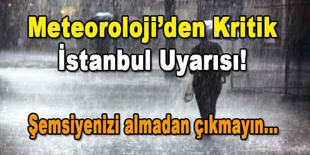 Meteoroloji'den Kritik İstanbul Uyarısı!