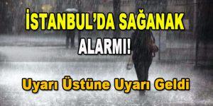 İstanbul'da Sağanak Alarmı! Uyarı Üstüne Uyarı Geldi