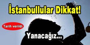 İstanbullular Dikkat! Yanacağız…