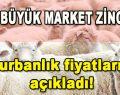 İki Büyük Market Zinciri Kurbanlık Fiyatlarını Açıkladı!