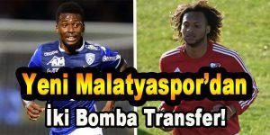 Yeni Malatyaspor'dan İki Bomba Transfer!