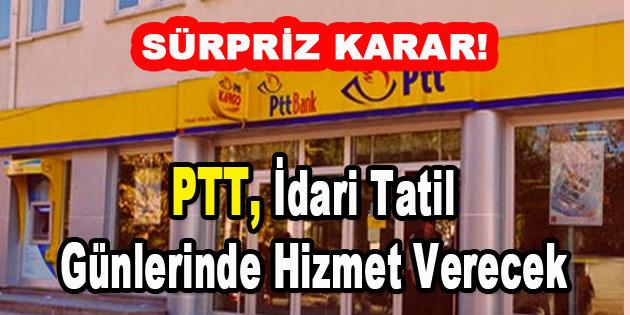 Sürpriz Karar! PTT, İdari tatil günlerinde de hizmet verecek