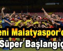Yeni Malatyaspor'dan 'Süper Başlangıç'