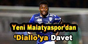 Yeni Malatayspor'dan  'Diallo'ya Davet