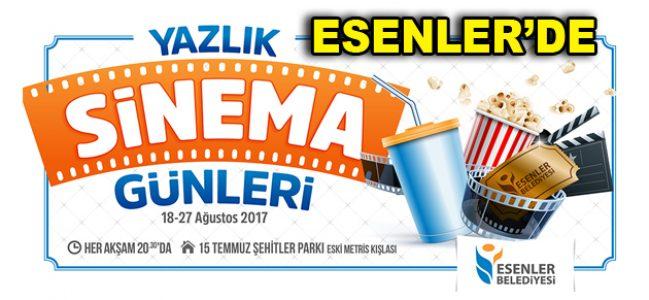 ESENLER'DE 'YAZLIK SİNEMA GÜNLERİ' BAŞLIYOR!