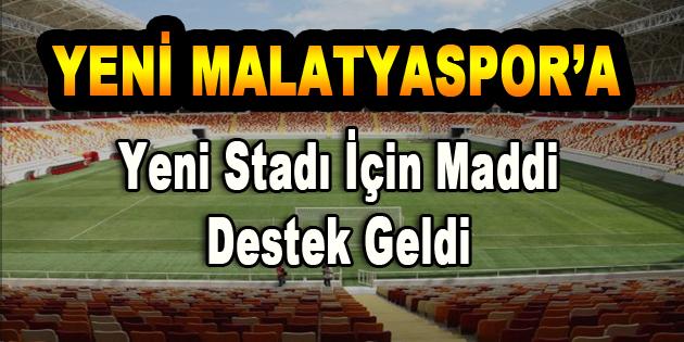 Yeni Malatyaspor'a Yeni Stadı İçin Maddi Destek Geldi