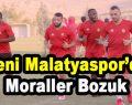 Yeni Malatyaspor'da Moraller Bozuk