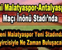 Yeni Malatyaspor- Antalyaspor Maçı İnönü Stadı'nda