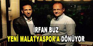Yeni Malatyaspor'da Gözler İrfan Buz'a Çevrildi