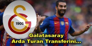 Galatasaray Arda Turan transferini…