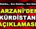 Barzani'den Kürdistan Açıklaması