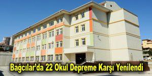 Bağcılar'da 22 okul depreme karşı yenilendi