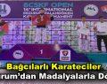 Bağcılarlı karateciler Erzurum'dan madalyalarla döndü