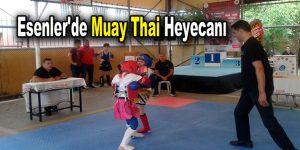 Esenler'de Muay Thai heyecanı