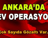 Ankara'da Dev Operasyon! Çok Sayıda Gözaltı Var