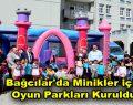 Bağcılar'da minikler için oyun parkları kuruldu