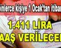 Yüzbinlerce Kişiye 1 Ocak'tan İtibaren… 1.411 Lira Maaş Verilecek!