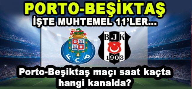Porto-Beşiktaş İşte Muhtemel 11'ler…