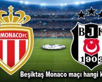 Beşiktaş Monaco maçı hangi kanalda?