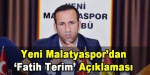 Yeni Malatyaspor'dan Fatih Terim Açıklaması