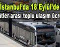 İstanbul'da 18 Eylül'de o saatler arası toplu ulaşım ücretsiz