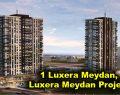1 Luxera Meydan, Luxera Meydan Projesi